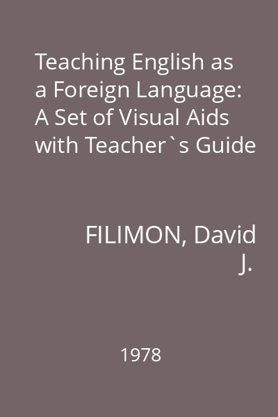 Teaching English as a Foreign Language: A Set of Visual Aids with Teacher`s Guide